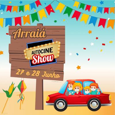 Venha fazer parte do arraiá da Autocine Show